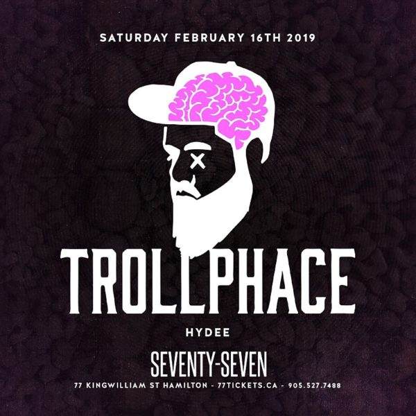 Trollphace - Saturday, February 16th, 2019 at Club 77