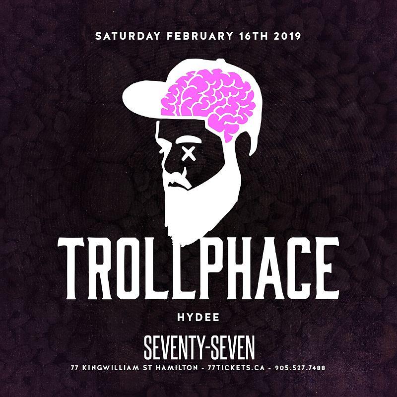 Trollphace - Saturday, February 16th, 2019 at Club 77