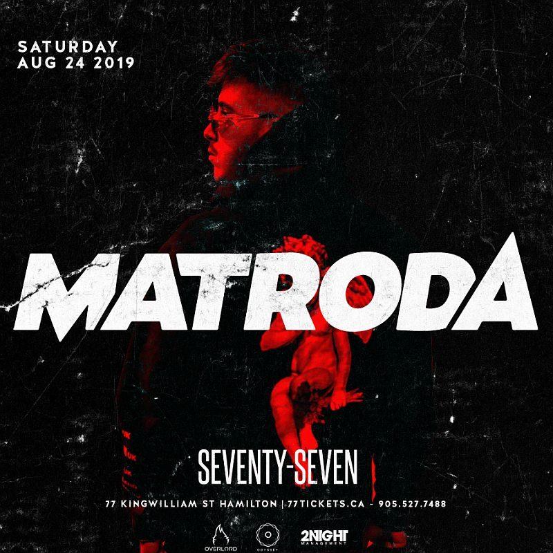 Matroda - Saturday August 24th, 2019 at Club 77 in Hamilton, Ontario