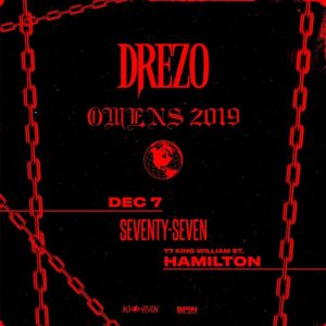 Drezo - Saturday December 7th, 2019 at Club 77 in Hamilton, Ontario
