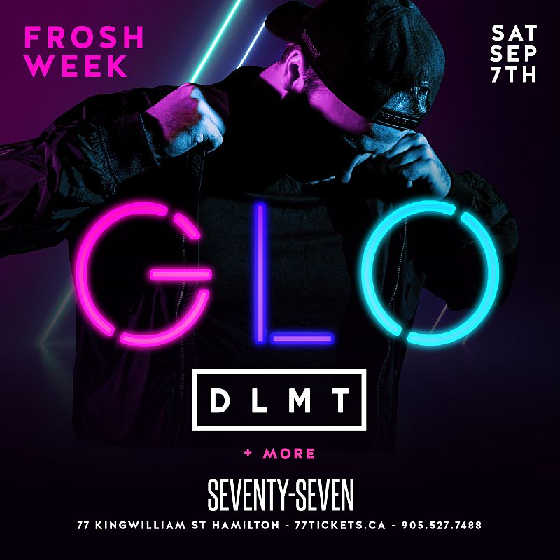 GLO - 3 Rooms, 3 Sounds - Saturday September 7th, 2019 at Club 77 in Hamilton, Ontario