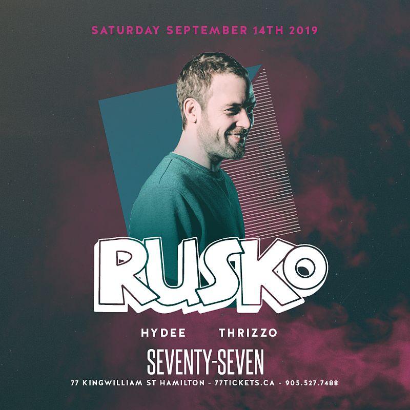 Rusko - Saturday September 14th, 2019 at Club 77 in Hamilton, Ontario