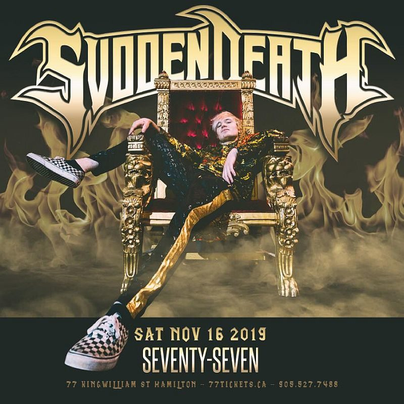 Svdden Death - Saturday November 16th, 2019 at Club 77 in Hamilton, Ontario