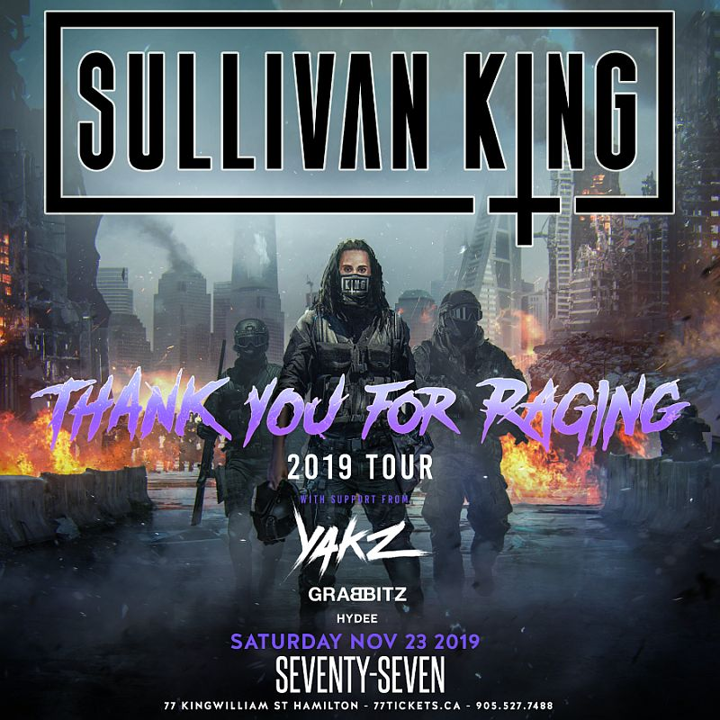 Sullivan King w/ Yakz & Grabbitz - Saturday November 23rd, 2019 at Club 77 in Hamilton, Ontario