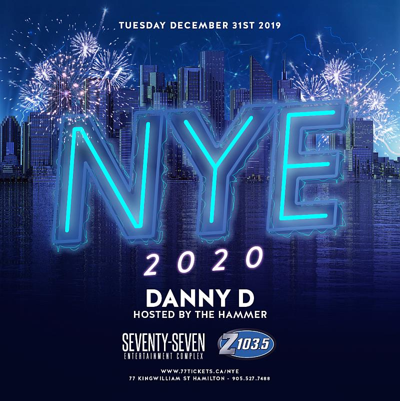 NEW YEARS EVE - Tuesday December 31st, 2019 at Club 77 in Hamilton, Ontario