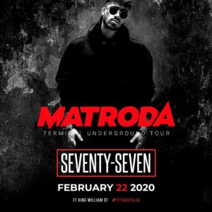 Matroda - Saturday February 22nd, 2020 at Club 77 in Hamilton, Ontario