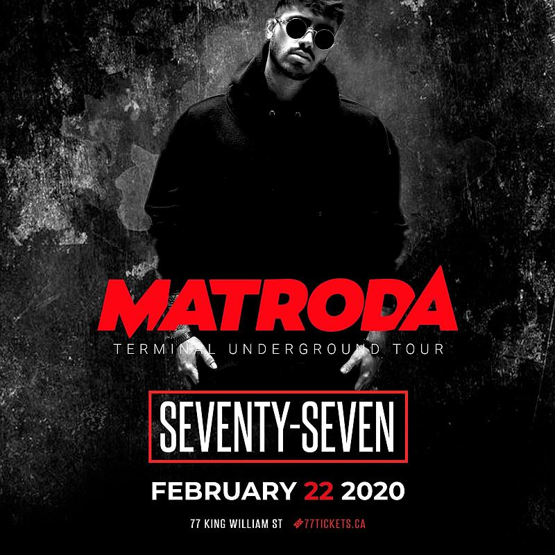Matroda - Saturday February 22nd, 2020 at Club 77 in Hamilton, Ontario