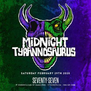 Midnight Tyrannosaurus - Saturday February 29th, 2020 at Club 77 in Hamilton, Ontario