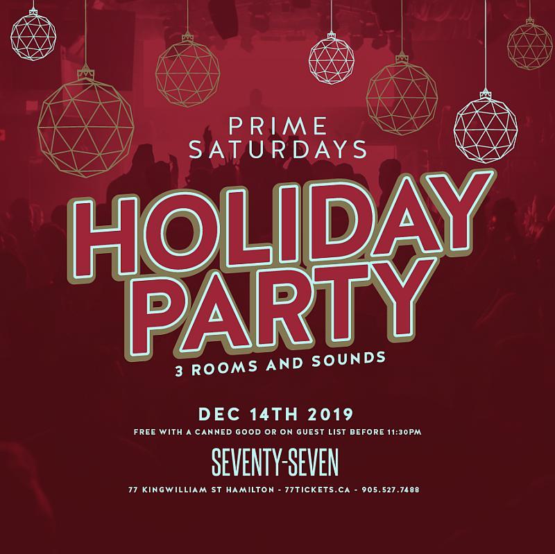 Prime Saturdays - Holiday Party - Saturday December 14th, 2019 at Club 77 in Hamilton, Ontario