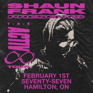 Shaun Frank - Saturday February 1st, 2020 at Club 77 in Hamilton, Ontario