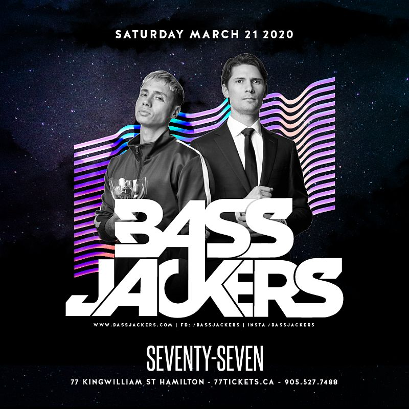 Bass Jackers - Saturday March 21st, 2020 at Club 77 in Hamilton, Ontario