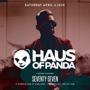 Haus of Panda inside Main Room- Saturday April 4th, 2020 at Club 77 in Hamilton, Ontario